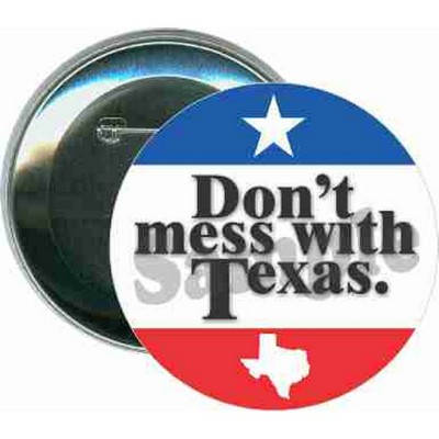 States - Don't Mess with Texas - 3 Inch Round Button